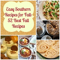 Easy Southern Recipes for Fall: 52 Best Fall Recipes