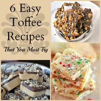 6 Easy Toffee Recipes That You Must Try