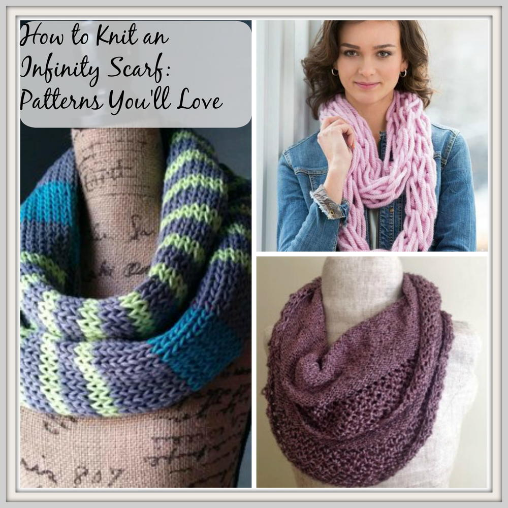 Quick & Easy Knitted Infinity Scarf [anthonyevans.tk] If you want to create a scarf that's a bit more modern than more traditional options, an infinity scarf is a great choice. Infinity scarves are popular because they're so secure, and this one also features rows of texture for an intricate look.