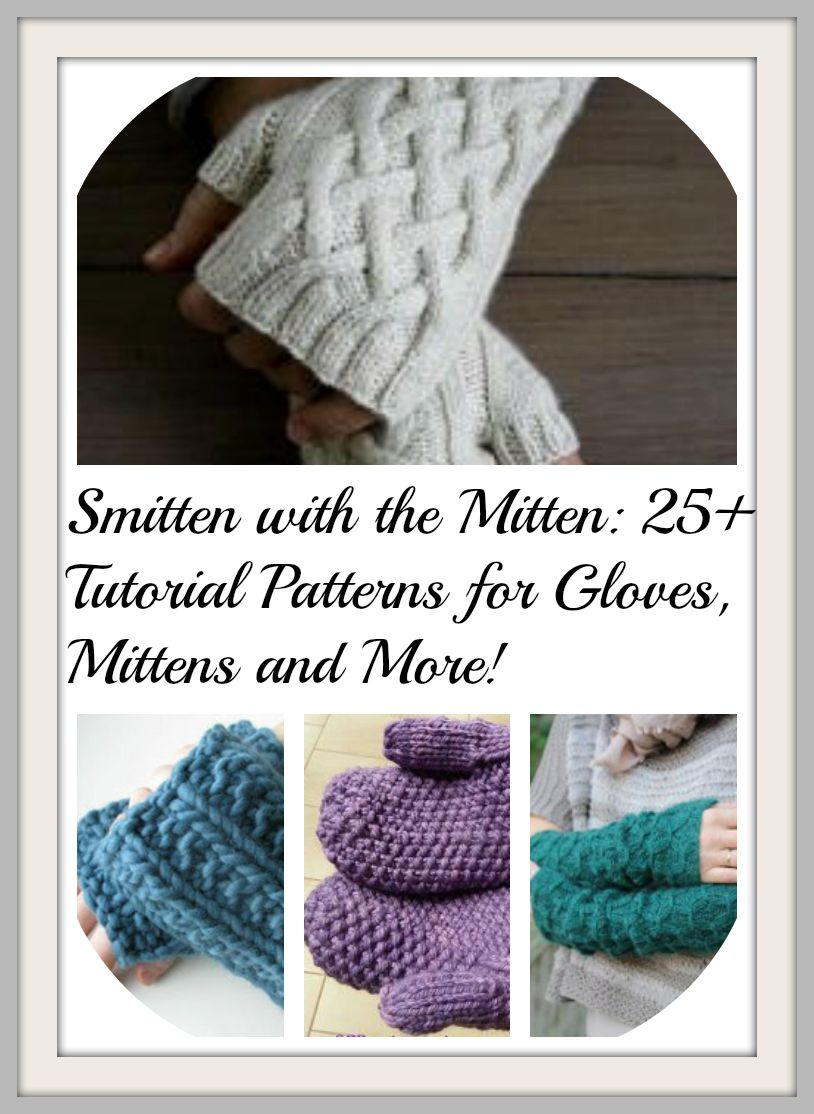 Smitten With The Mitten 25 Tutorial Patterns For Gloves Mittens
