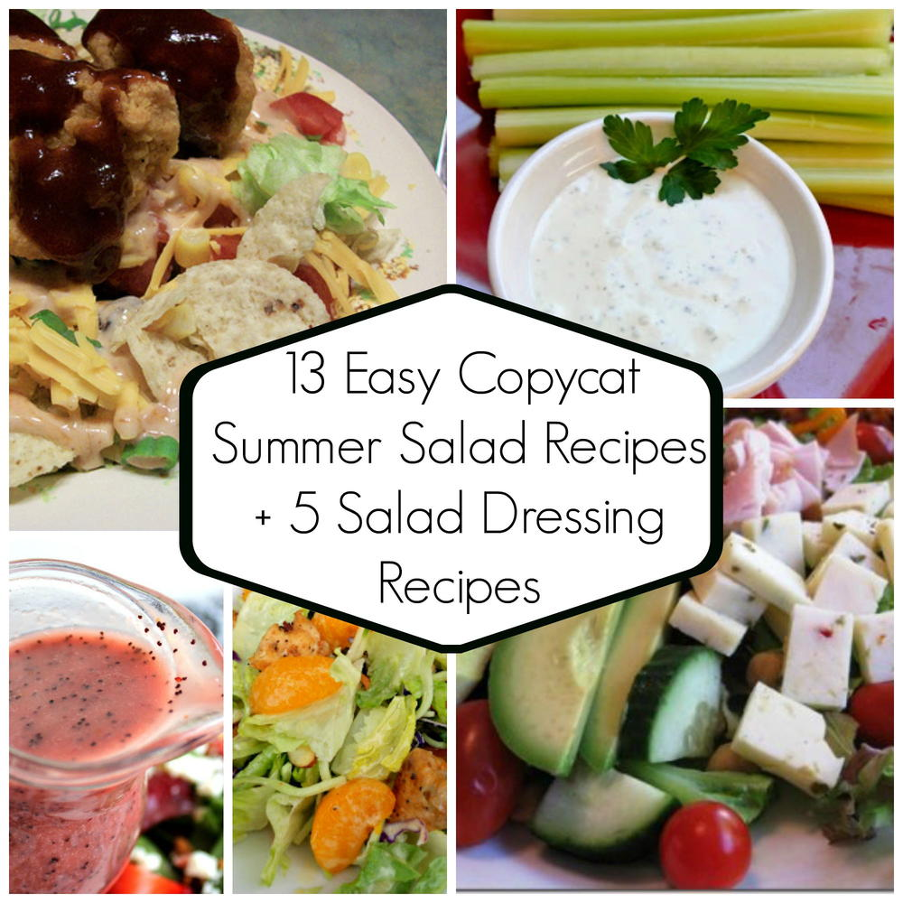 13 Easy Copycat Summer Salad Recipes + 5 Salad Dressing Recipes ...
