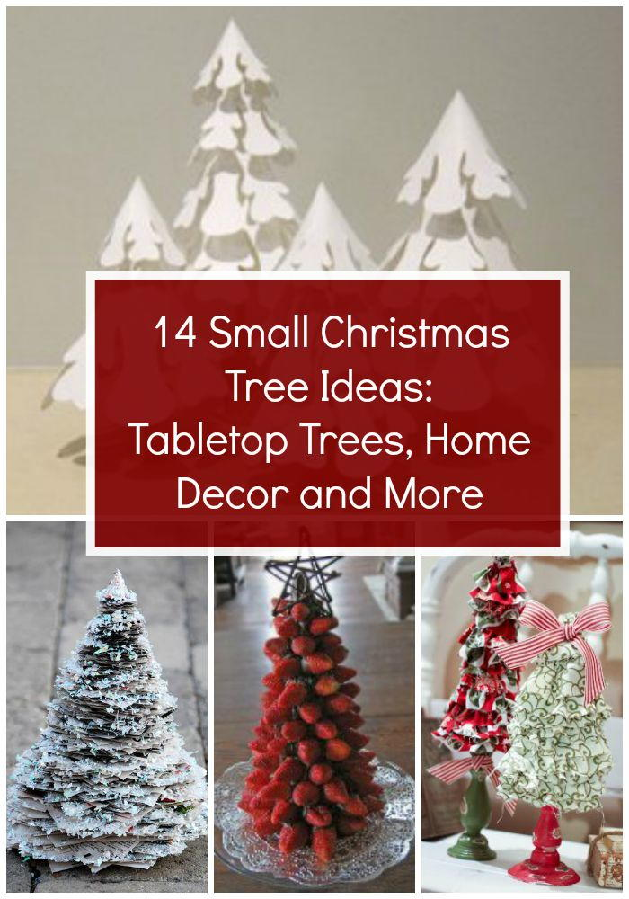 14 small christmas tree ideas tabletop trees home decor and more allfreechristmascraftscom - Small Christmas Tree Ideas