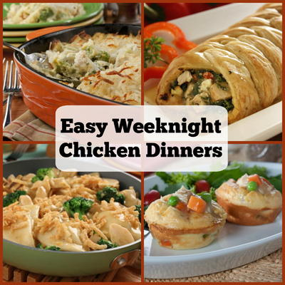 Ways To Dress Up Regular Old Chicken Especially If Youre Looking For A Quick Weeknight Meal Try These Easy Dinners And Your Family