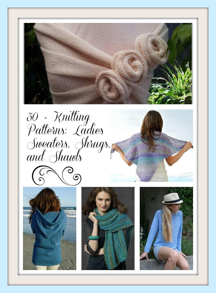 30 + Knitting Patterns: Ladies Sweaters, Shrugs, and Shawls ...