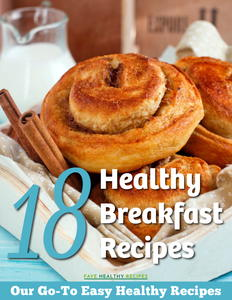 18 Healthy Breakfast Recipes: Our Go-To Easy Healthy Recipes