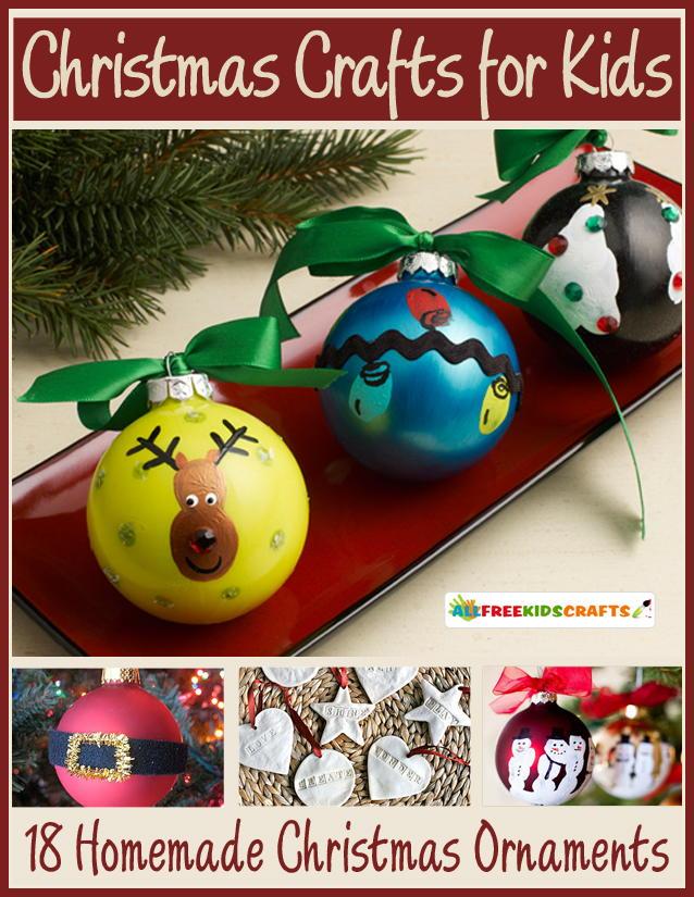 christmas crafts for kids 18 homemade christmas ornaments free ebook allfreekidscraftscom - Homemade Christmas Crafts
