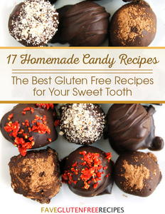 17 Homemade Candy Recipes: The Best Gluten Free Recipes for Your Sweet Tooth