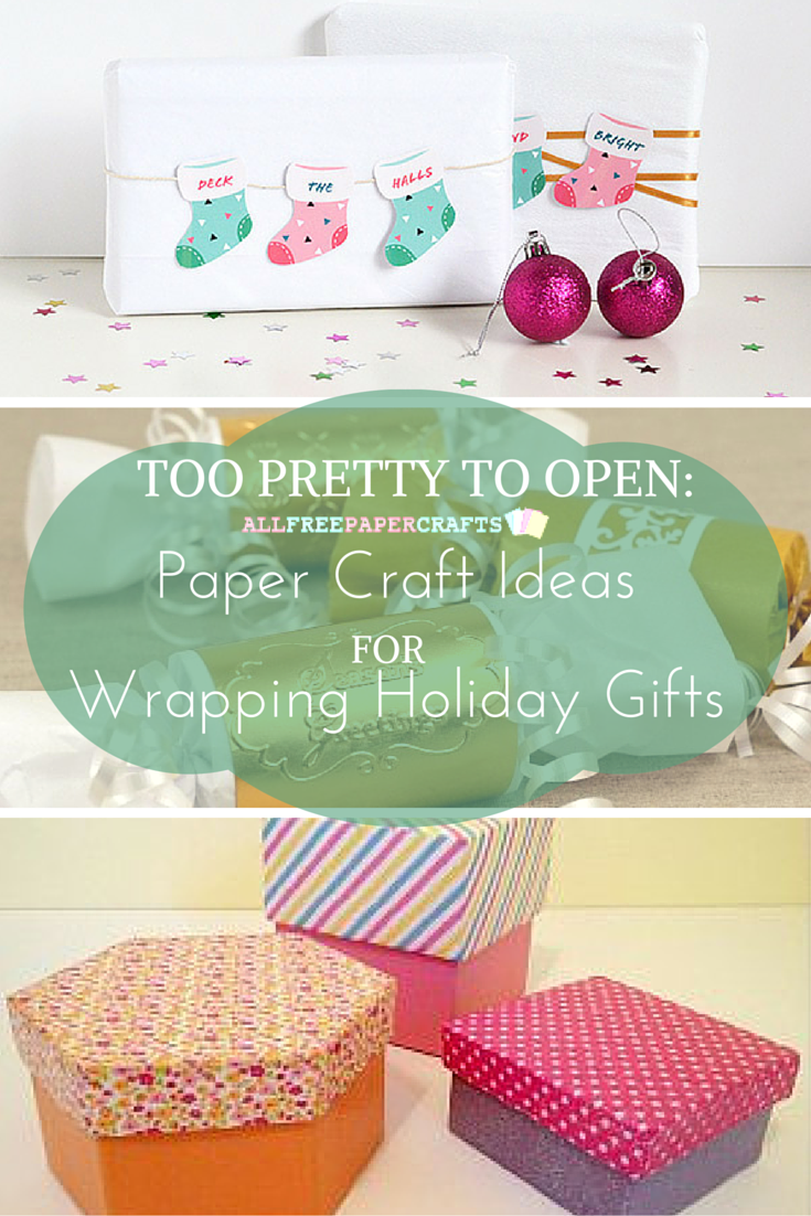 Too Pretty To Open 25 Paper Craft Ideas For Wrapping Holiday Gifts
