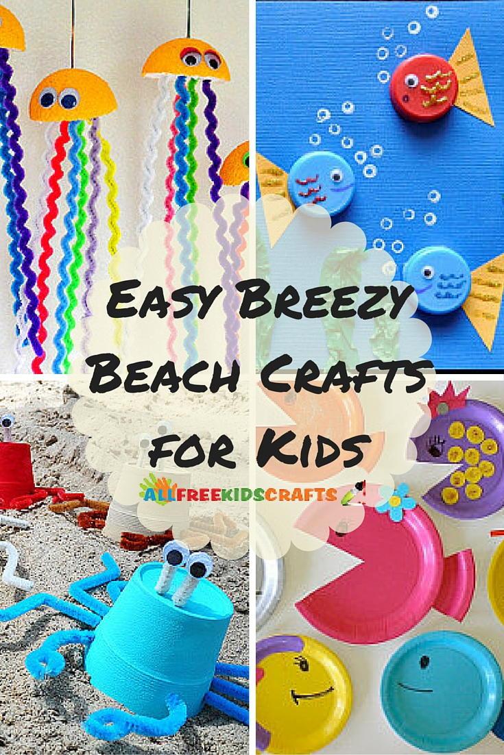 Easy Breezy Kids Summer Crafts 36 Beach Crafts For Kids