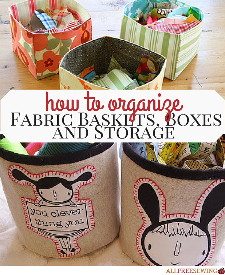 Handmade Fabric Basket Pattern : Fabric baskets boxes and storage how to organize