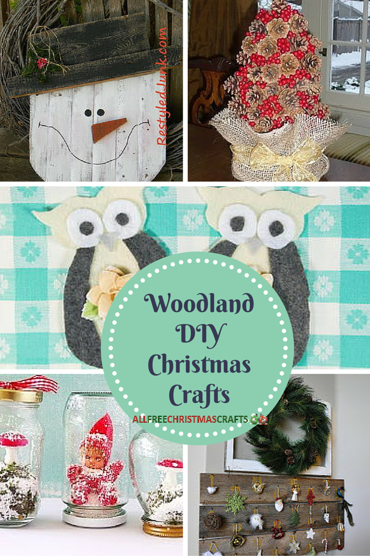 38 Woodland Diy Christmas Crafts Allfreechristmascrafts Com