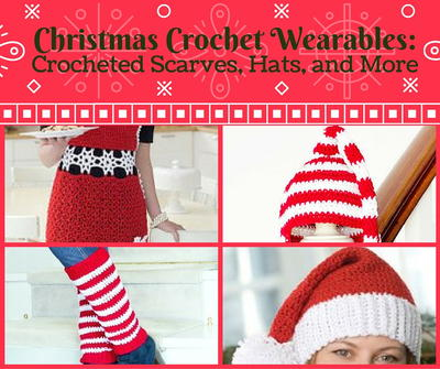 Christmas Crochet Wearables: 28 Crocheted Scarves, Hats, and More