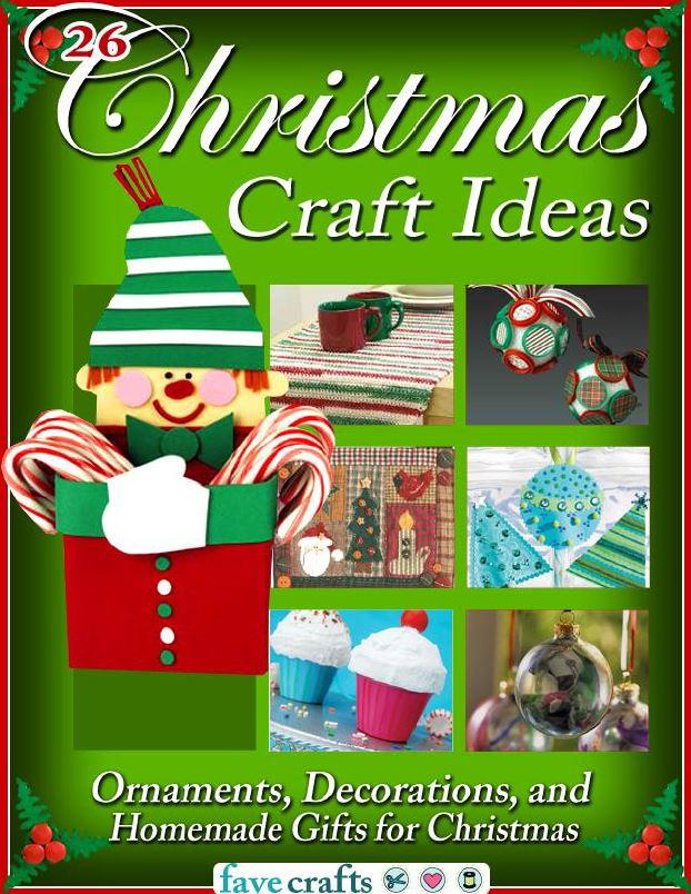 Adult Christmas Craft Ideas Part - 40: 26 Christmas Craft Ideas: Ornaments, Decorations, And Homemade Gifts For  Christmas Free EBook | FaveCrafts.com