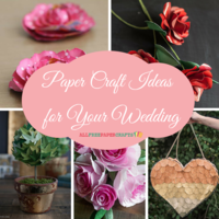 20+ Paper Craft Ideas for Your Wedding