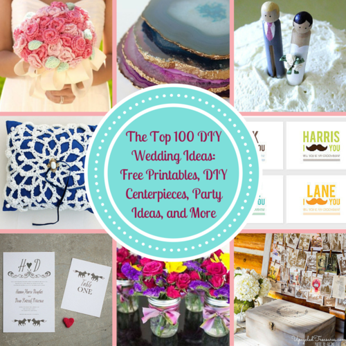 Free Wedding Ideas: The Top 100 DIY Wedding Ideas: Free Printables, DIY