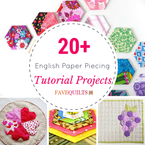 20 English Paper Piecing Tutorial Projects Favequilts Com