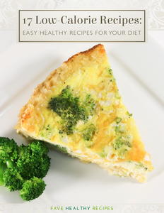 17 Low-Calorie Recipes: Easy Healthy Recipes for Your Diet