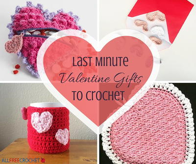 26 Last Minute Valentine Gifts to Crochet