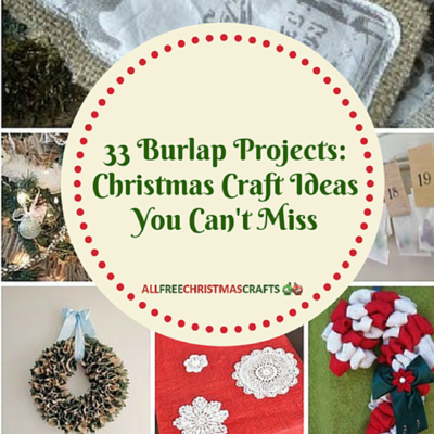 Find Inspiration For Homemade Christmas Decorations With Our Round Up Of 33  Burlap Projects: Christmas Craft Ideas You ...