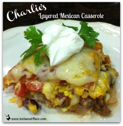 Charlies Layered Mexican Casserole