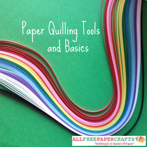 Paper Quilling Tools and Basics