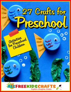 27 Crafts for Preschool: Activities for Preschool Children free eBook