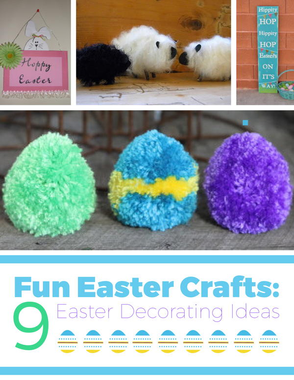 Fun Easter Crafts: 9 Easter Decorating Ideas