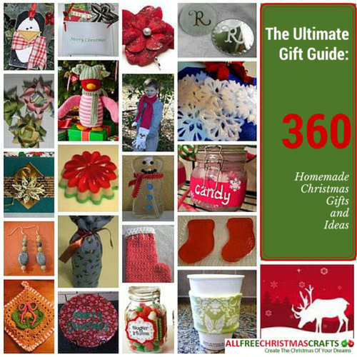 Best Homemade Gifts For Christmas: The Ultimate Gift Guide: 360 Homemade Christmas Gifts And