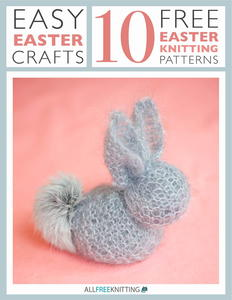 Easy Easter Crafts: 10 Free Easter Knitting Patterns