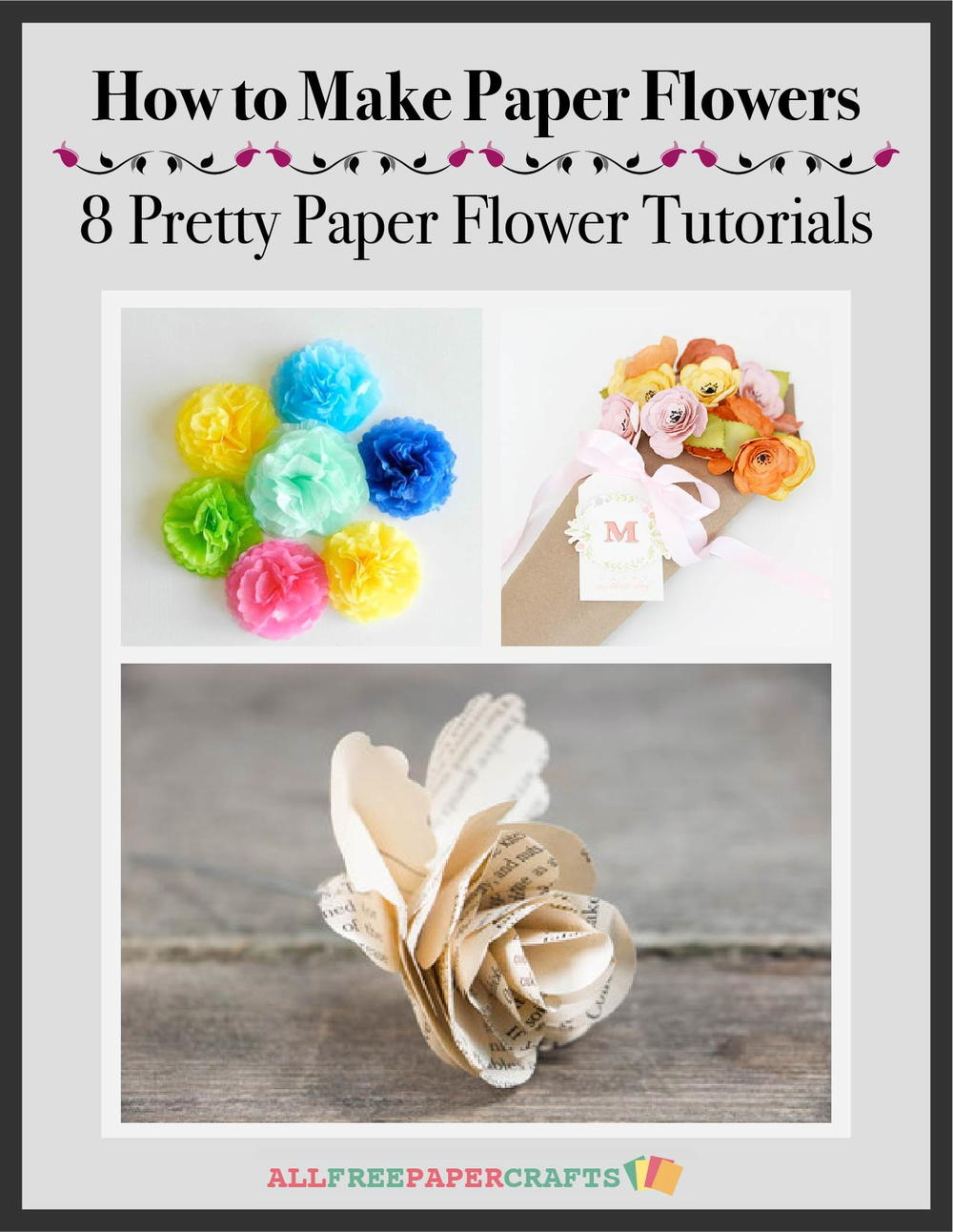 How To Make Paper Flowers 8 Pretty Paper Flower Tutorials Free