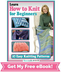 Learn How to Knit for Beginners:  27 Easy Knitting Patterns eBook