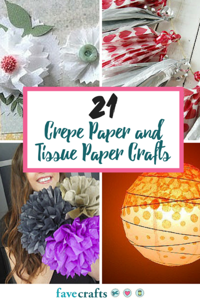 21 Crepe Paper And Tissue Paper Crafts Favecrafts