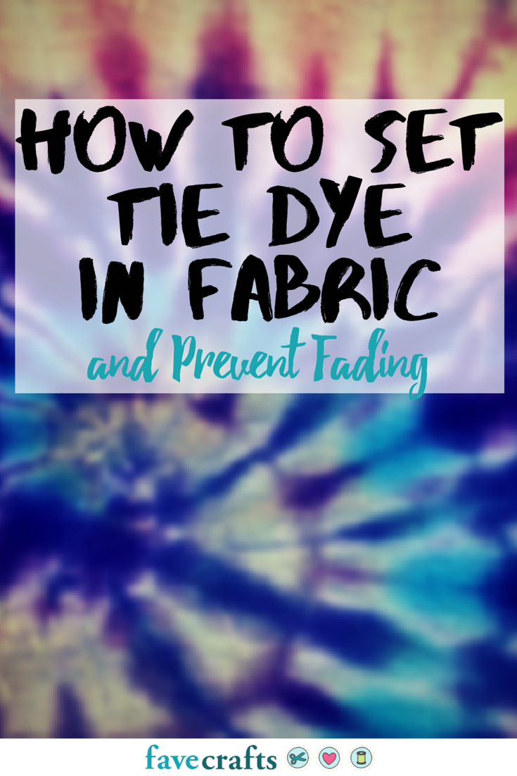 How To Set Tie Dye In Fabric Favecrafts