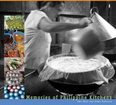 Memories of Philippine Kitchens: Stories and Recipes from Far and Near
