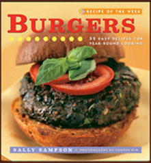 Recipe of the Week: Burgers: 52 Easy Recipes for Year-round Cooking