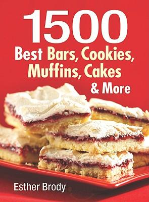 1500 Best Bars, Cookies, Muffins, Cakes and More