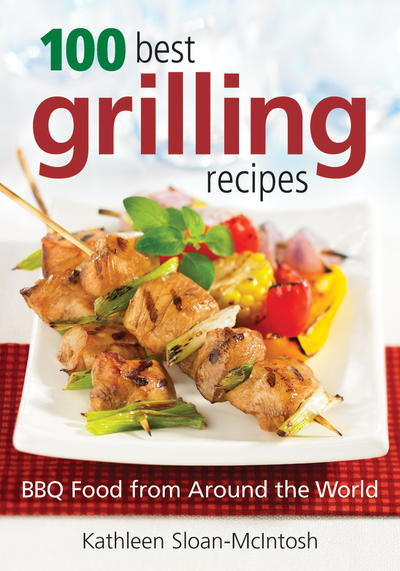 Cookstr 100 best grilling recipes bbq food from around the world forumfinder Image collections