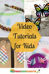 Easy Craft Ideas for Kids: 22 Video Tutorials