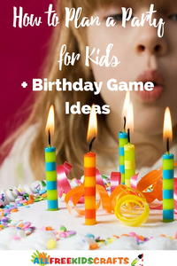How to Plan a Party for Kids + Birthday Game Ideas