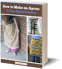 Get your free ebook How to Make an Apron: 6 Free Apron Patterns