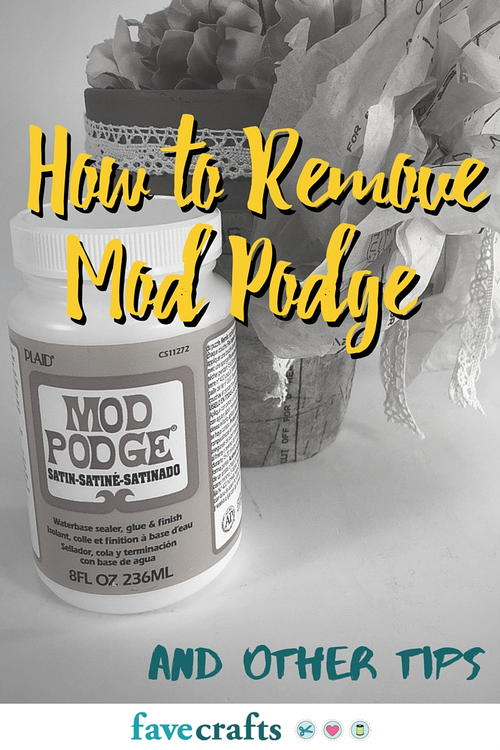 How To Remove Mod Podge