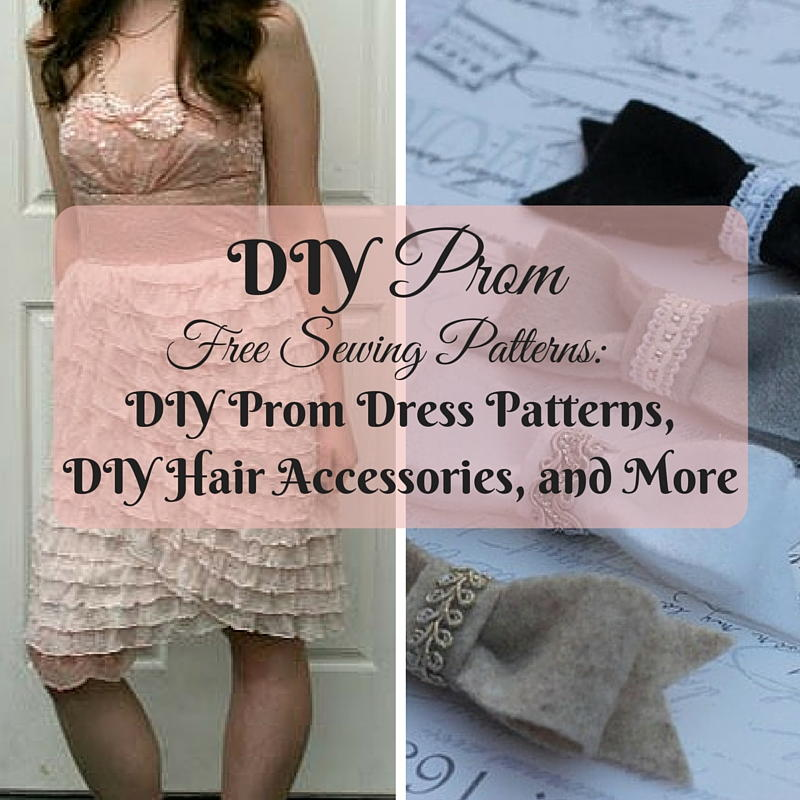 18 DIY Prom Free Sewing Patterns: DIY Prom Dress Patterns, DIY Hair ...