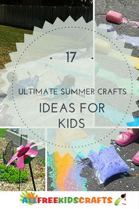 17 Ultimate Summer Craft Ideas for Kids