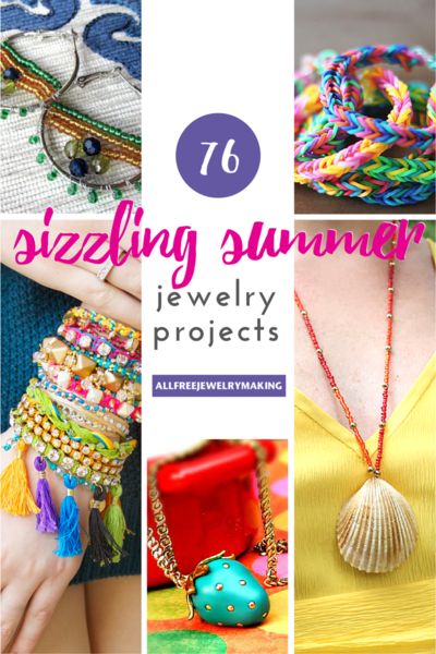 76 Sizzling Summer Jewelry Projects