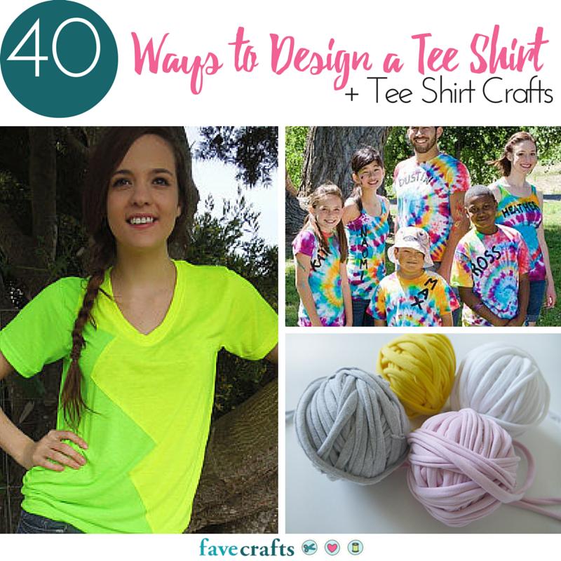 40 Ways To Design A Tee Shirt Tee Shirt Crafts Favecrafts Com