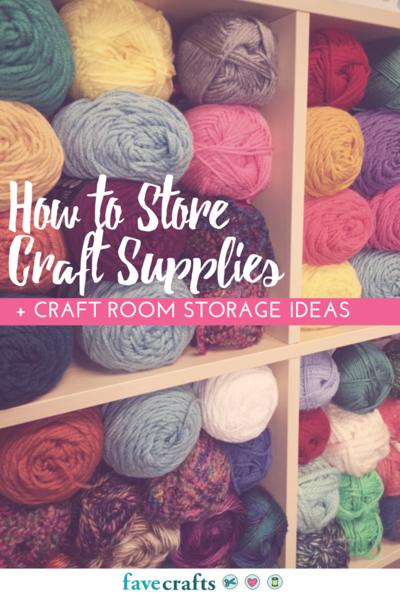 How to Store Craft Supplies Craft Room Storage Ideas & How to Store Craft Supplies + Craft Room Storage Ideas | FaveCrafts.com