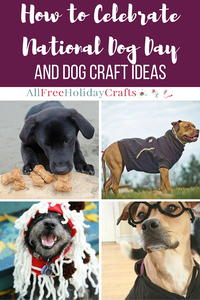 How to Celebrate National Dog Day + 10 Dog Craft Ideas
