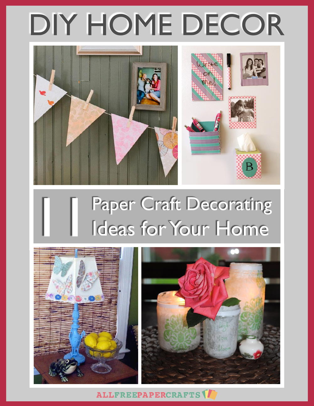 DIY Home Decor: 11 Paper Craft Decorating Ideas For Your Home Free EBook |  AllFreePaperCrafts.com
