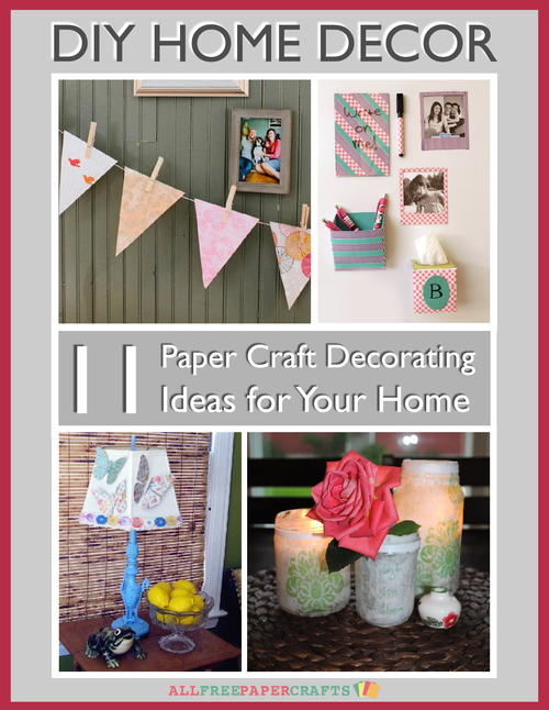 11 Paper Craft Decorating Ideas for Your Home Free eBook