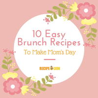 Top 10 Mother's Day Recipes